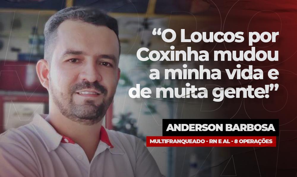 Depoimento de Multifranqueado – Anderson Barbosa